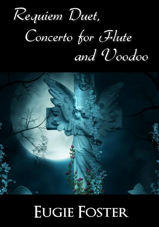 Requiem Duet, Concerto for Flute and Voodoo ebook cover
