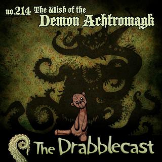 The Wish of the Demon Actromagk in Drabblecast
